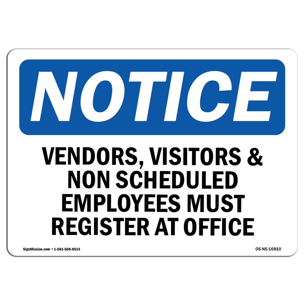 OSHA Notice Signs - NOTICE Vendors, Visitors Must Register at Office Sign Extremely Durable Made in the USA Signs or Heavy Duty Vinyl Label Protect Yo