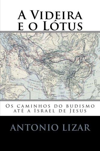 A Videira e o Lótus: Os caminhos do budismo até a Israel de Jesus (Portuguese Edition)