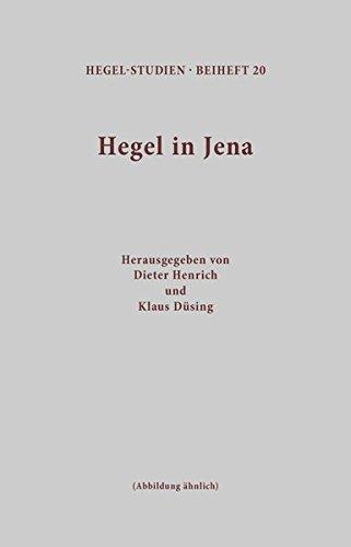 Hegel in Jena: Die Entwicklung des Systems und die Zusammenarbeit mit Schelling (Hegel-Studien, Beihefte)