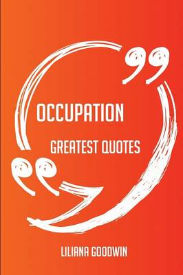 Occupation Greatest Quotes - Quick, Short, Medium Or Long Quotes. Find The Perfect Occupation Quotations For All Occasions - Spicing Up Letters, Speec